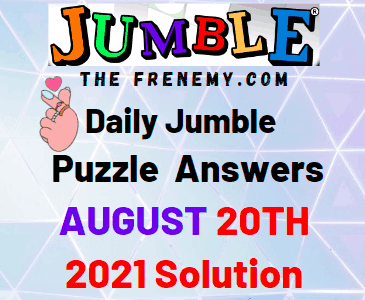 Daily Jumble August 20 2021 Answers Puzzle Today