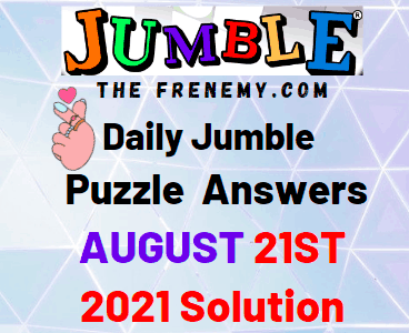 Daily Jumble August 21 2021 Answers Puzzle Today