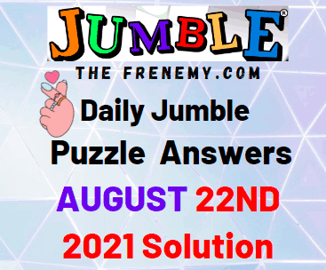 Daily Jumble August 22 2021 Answers Puzzle Today