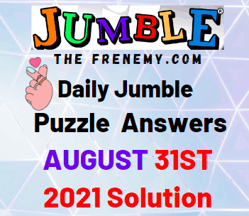 Daily Jumble August 30 2021 Answers Puzzle Today