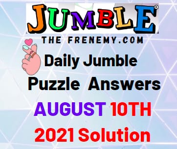 Jumble August 10 2021 Answers Puzzle Today