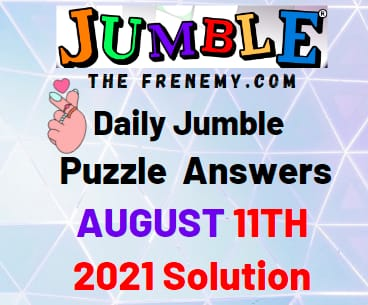 Jumble August 11 2021 Answers Puzzle