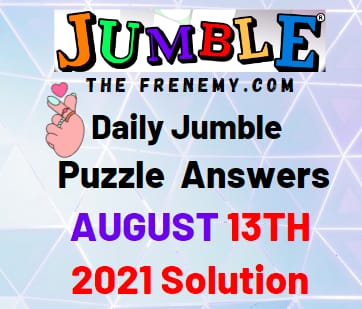 Jumble August 13 2021 Answers Puzzle Today