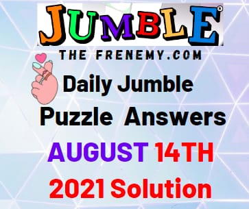 Jumble August 14 2021 Answers Puzzle Today