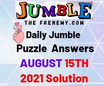 Jumble August 15 2021 Answers Puzzle Today