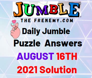 Jumble August 16 2021 Answers Puzzle Today