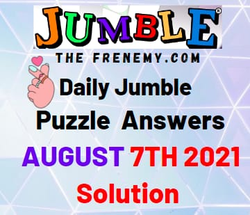 Jumble August 7 2021 Answers Puzzle Today
