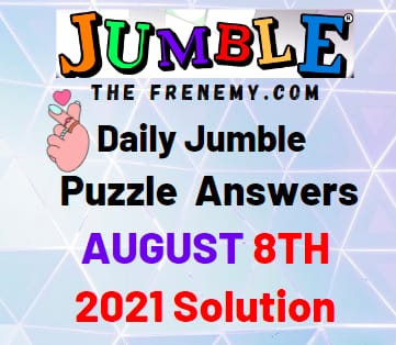 Jumble August 8 2021 Answers Puzzle Today