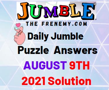 Jumble August 9 2021 Answers Puzzle Today