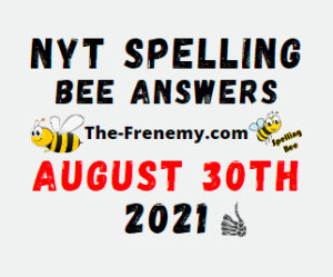Nyt Spelling Bee Answers August 30 2021