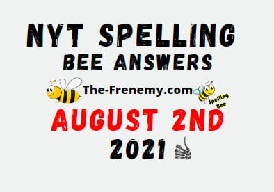 Nyt Spelling Bee August 2 2021 Answers Puzzle