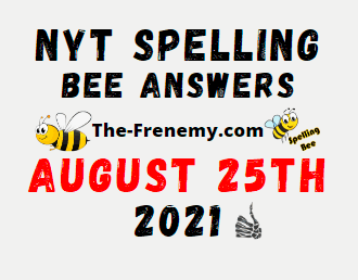 Nyt Spelling Bee August 25 2021 Answers Puzzle