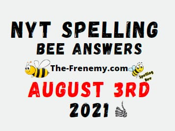 Nyt Spelling Bee August 3 2021 Answers Puzzle