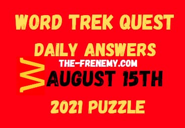 Word Trek Quest Daily August 15 2021 Answers Puzzle