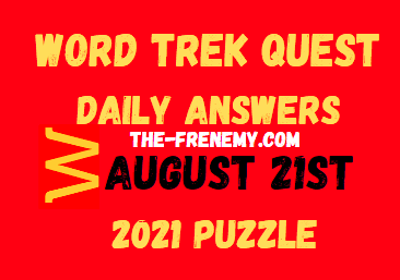 Word Trek Quest Daily August 21 2021 Answers Puzzle