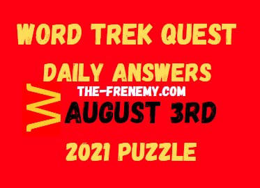 Word Trek Quest Daily August 3 2021 Answers Puzzle