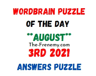 Wordbrain Puzzle Of the Day August 3 2021 Answers