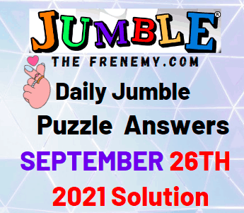 Daily Jumble Puzzle Answers September 26 2021