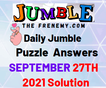 Daily Jumble Puzzle Answers September 27 2021