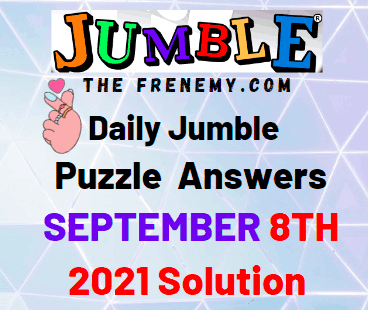 Daily Jumble Puzzle Answers September 8 2021