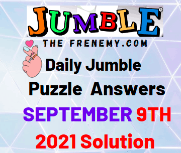 Daily Jumble Puzzle Answers September 9 2021