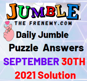 Daily Jumble Puzzle Answers Today September 30 2021