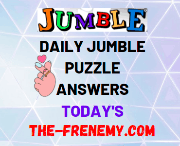 Daily Jumble Puzzle Answers Today The Frenemy