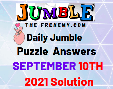 Daily Jumble Puzzle September 10 2021 Answer Today