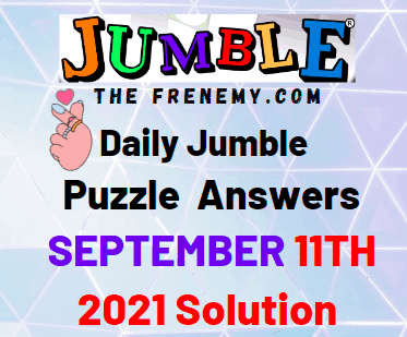 Daily Jumble Puzzle September 11 2021 Answers Today