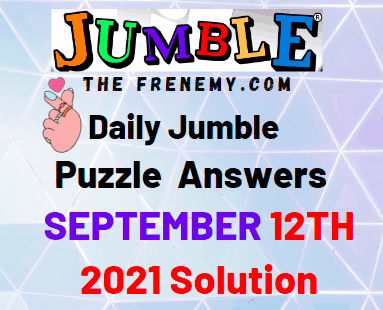 Daily Jumble Puzzle September 12 2021 Answers Today