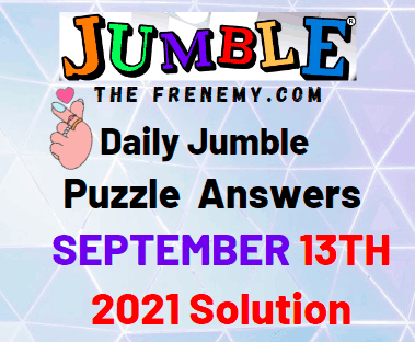 Daily Jumble Puzzle September 13 2021 Answers Today