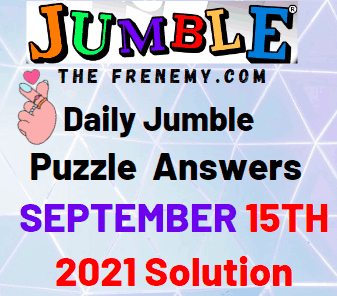 Daily Jumble Puzzle September 15 2021 Answers Today