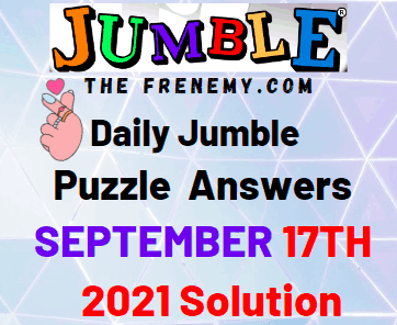 Daily Jumble Puzzle September 17 2021 Answers Today