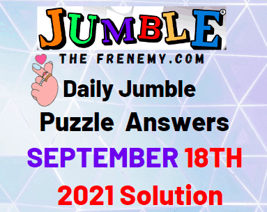 Daily Jumble Puzzle September 18 2021 Answers Today