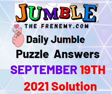 Daily Jumble Puzzle September 19 2021 Answers Today