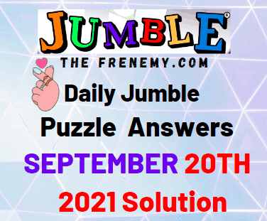 Daily Jumble Puzzle September 20 2021 Answers Today