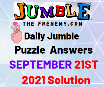 Daily Jumble Puzzle September 21 2021 Answers Today