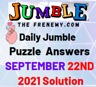 Daily Jumble Puzzle September 22 2021 Answers Today