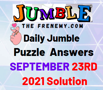 Daily Jumble Puzzle September 23 2021 Answers Today