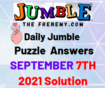 Daily Jumble Puzzle September 7 2021 Answers Today