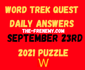 Word Trek Quest Daily Puzzle September 23 2021 Answers