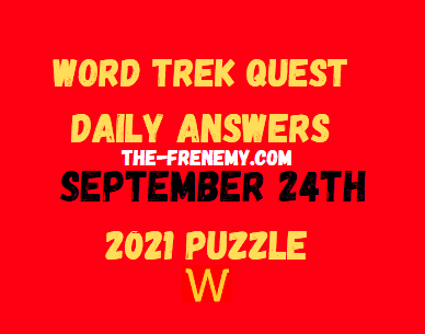 Word Trek Quest Daily Puzzle September 24 2021 Answers
