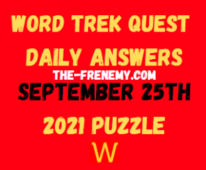 Word Trek Quest Daily Puzzle September 25 2021 Answers