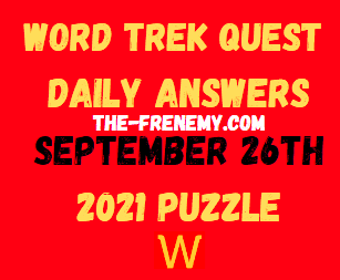 Word Trek Quest Daily Puzzle September 26 2021 Answers