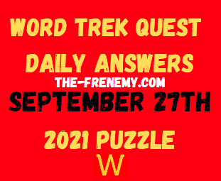 Word Trek Quest Daily Puzzle September 27 2021 Answers