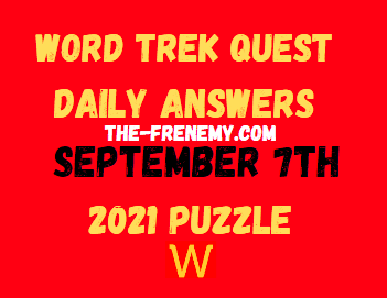 Word Trek Quest Daily September 7 2021 Answers Puzzle
