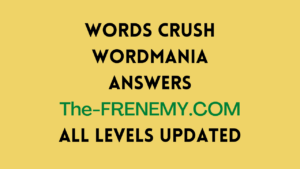 Words Crush Answers All Level Updated 2021