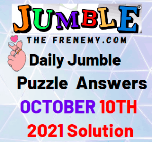 Daily Jumble Puzzle Answer Today October 10 2021 Solution