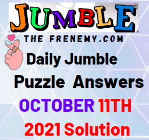 Daily Jumble Puzzle Answers Today October 11 2021 Solution