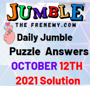 Daily Jumble Puzzle Answers Today October 12 2021 Solution